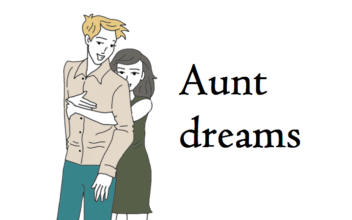Aunt Dream Meaning, Aunt dream interpretation and symbol